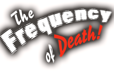 """Announcing the cast of """"The Frequency of Death!"""""""